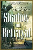 Shadow and Betrayal: A Shadow in Summer, a Betrayal in Winter