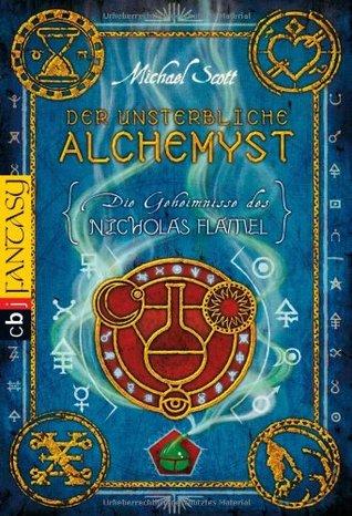 Der unsterbliche Alchemyst (Die Geheimnisse des Nicholas Flamel, #1)