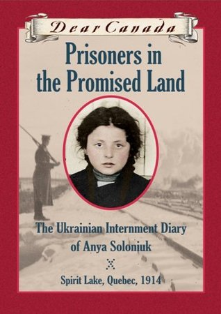 Prisoners in the Promised Land: The Ukrainian Internment Diary of Anya Soloniuk