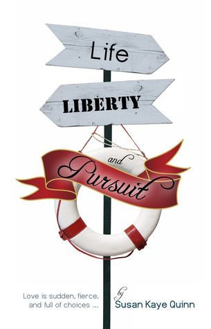 Life, Liberty, and Pursuit by Susan K. Quinn