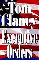 Executive Orders (Jack Ryan Universe, #9)