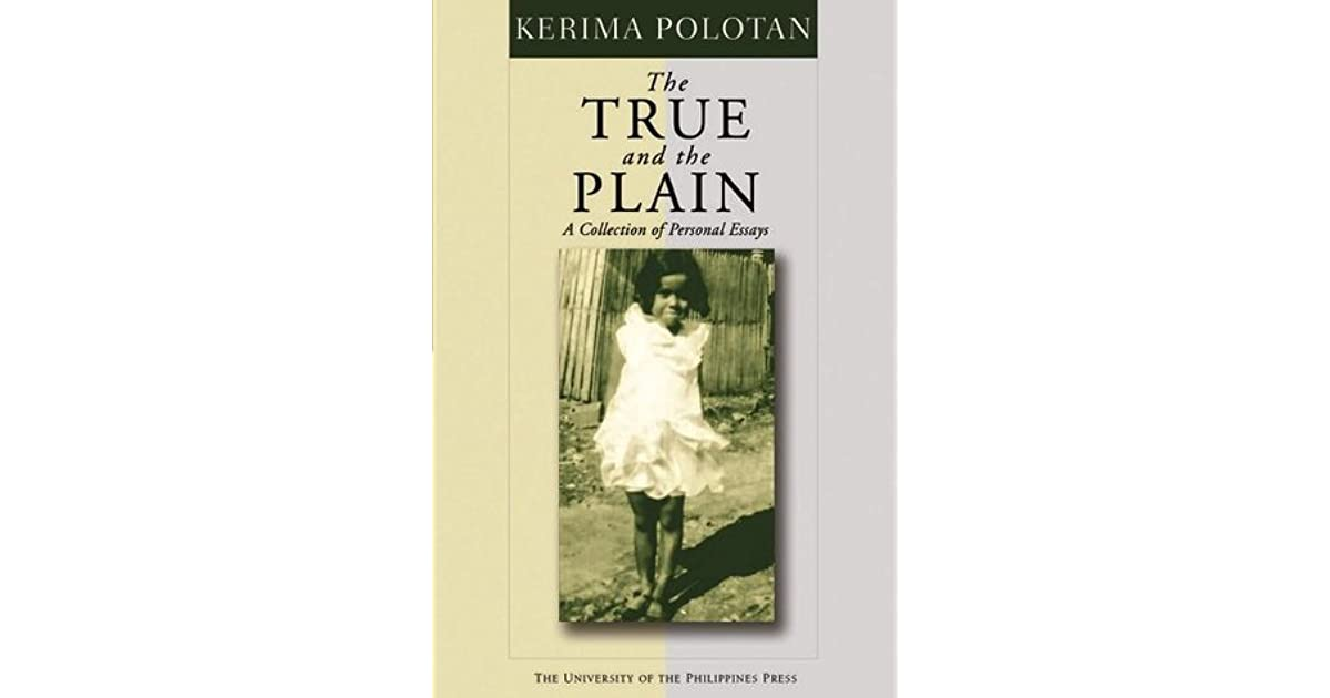 The True and the Plain: A Collection of Personal Essays by