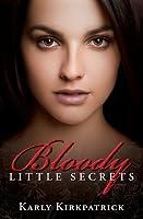 Bloody Little Secrets (Bloody Little Secrets, #1)