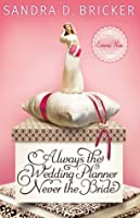 Always the Wedding Planner, Never the Bride (Emma Rae Creations, #2)