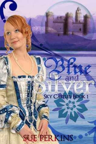 Blue & Silver: Sky Castles Book One