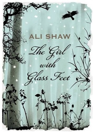 "Book cover of ""The Girl with Glass Feet"" by Ali Shaw"