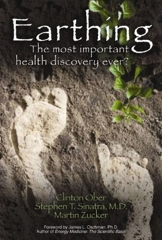 Earthing  The Most Important Health Discovery Ever  (2010, Basic Health Publications)
