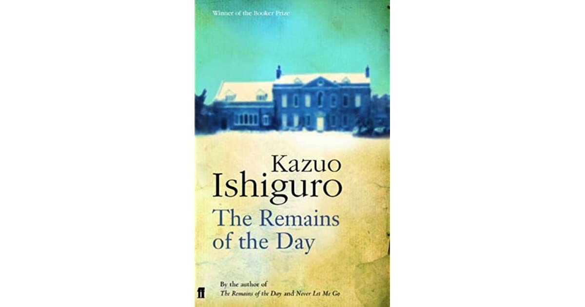 a literary analysis of the remains of the day by kazuo ishiguro 1 notes ishiguro's remains tr de a l hernández francés 5 10 15 20 25 30 35 40 45 50 55 60 the remains of the day by kazuo ishiguro faber and faber, london, 1989 in memory of mrs lenore marshall.