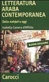 La letteratura araba contemporanea. Dalla Nahdah a oggi