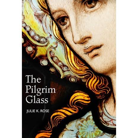 the pilgrim glass by julie k rose reviews discussion. Black Bedroom Furniture Sets. Home Design Ideas
