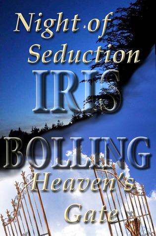 Night of Seduction/Heaven's Gate by Iris Bolling