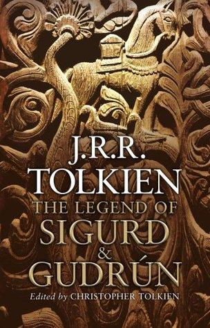 The Legend of Sigurd & Gudrún by J.R.R. Tolkien