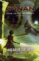 La era de Conan: Anok, hereje de Estigia, volumen 2: Hereje de Set (La Era de Conan, #2)