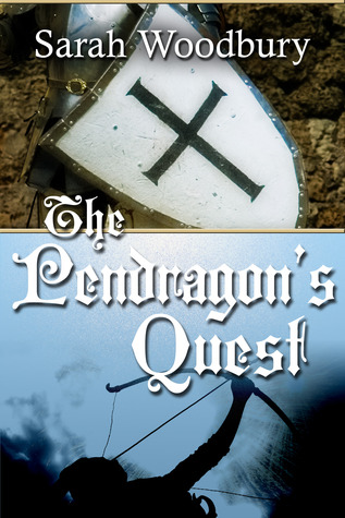 The Pendragon's Quest by Sarah Woodbury