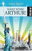 Wählt König Arthur!