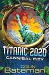 Cannibal City (Titanic 2020 #2)