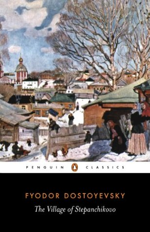 The Village of Stepanchikovo by Fyodor Dostoyevsky