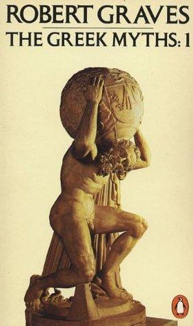 The Greek Myths: 1