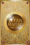 Titan Magic by Jodi Lamm