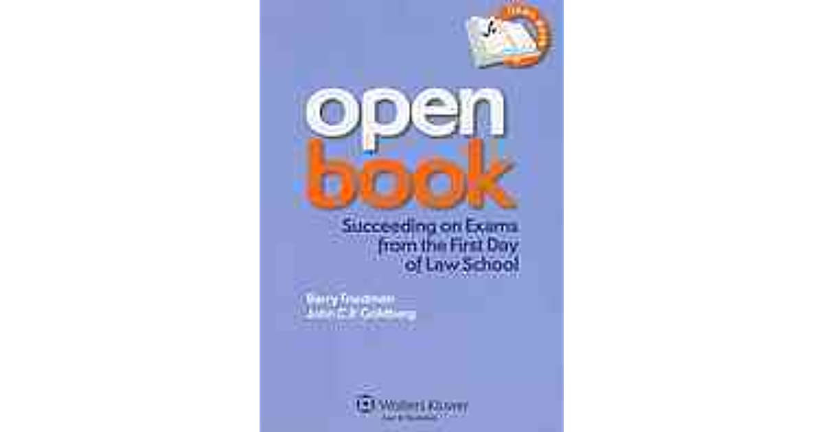 Open book : succeeding on exams from the first day of law school by