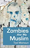 Zombies Ate My Muslim