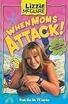 When Moms Attack! (Lizzie McGuire)