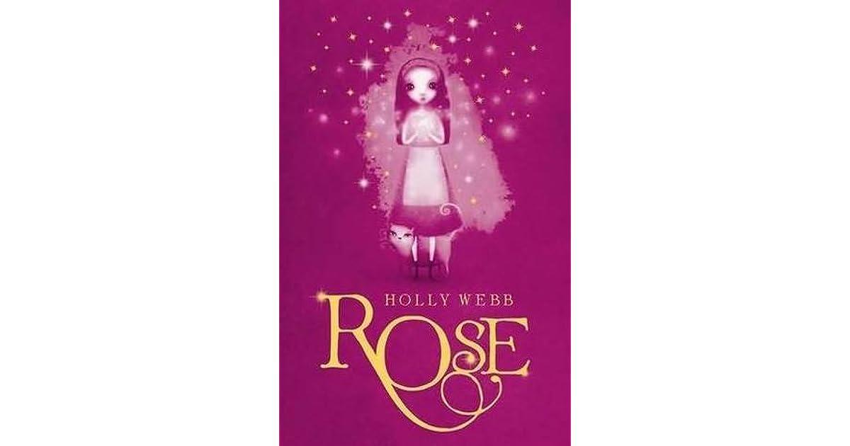 Rose Rose 1 By Holly Webb