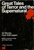 Great Tales of Terror and the Supernatural (Modern Library Giant)