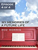 My Memories of a Future Life - episode 4 The Storm