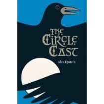The Circle Cast: The Lost Years of Morgan Le Fay by Alex Epstein