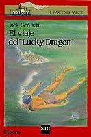 """El viaje del """"Lucky Dragon"""""""