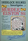 Sherlock Holmes Investigates the Murder in Euston SQ by Ronald Pearsall