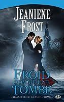 Froid comme une tombe (Chasseuse de la nuit, #3)