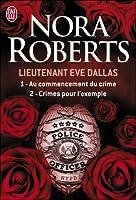 Au commencement du crime ; Crimes pour l'exemple (Lieutenant Eve Dallas, #1 & 2)