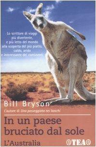 In un paese bruciato dal sole. L'Australia by Bill Bryson