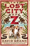 The Lost City of Z by David Grann