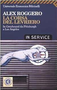 La corsa del levriero. In Greyhound da Pittsburgh a Los Angeles