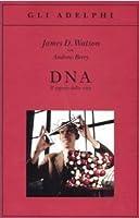 DNA: Il segreto della vita