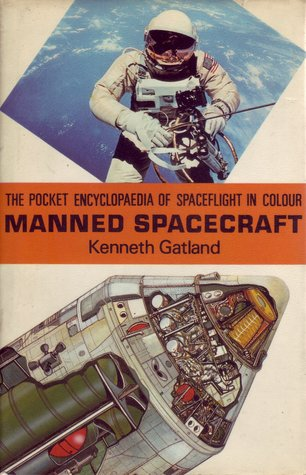 Manned Spacecraft (The Pocket Encyclopaedia of Spaceflight in Colour, #1)