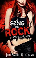 Wicked Games (Le sang du rock, #1)