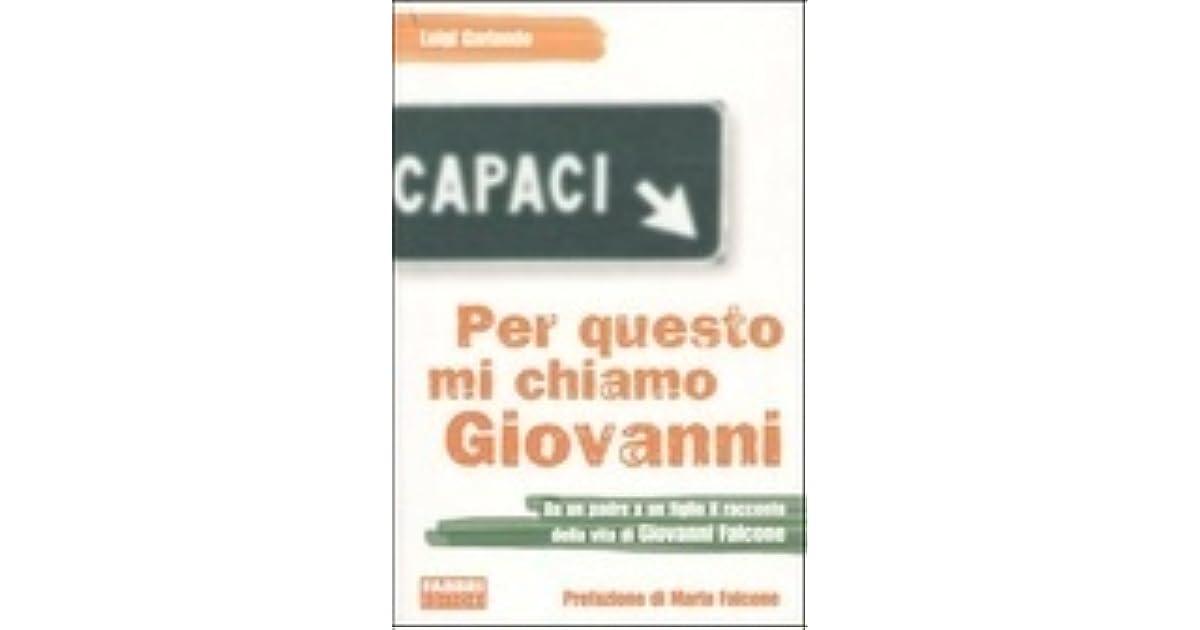 ecco perche mi chiamo giovanni  Per questo mi chiamo Giovanni by Luigi Garlando