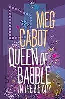 Queen of Babble in the Big City (Queen of Babble, #2)