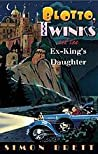 Blotto, Twinks, and the Ex-King's Daughter (Blotto and Twinks, #1)