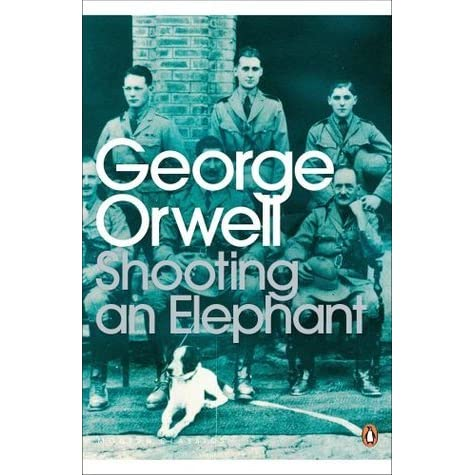 shooting an elephant and other essays epub Eric arthur blair (25 june 1903 - 21 january 1950[1]), who used the pen name george orwell, was an english novelist, essayist, journalist, and critic.