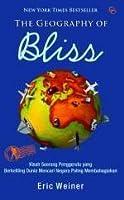 The Geography of Bliss: Kisah Seorang Penggerutu yang Mengelilingi Dunia Mencari Negara Paling Membahagiakan