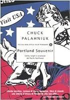 Portland souvenir. Gente, luoghi e stranezze del Pacific Northwest
