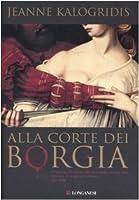Alla corte dei Borgia