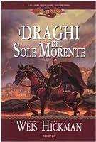 I draghi del sole morente (Dragonlance: la guerra delle anime, #1)