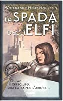 La spada degli elfi (La leggenda di Camelot, #2)