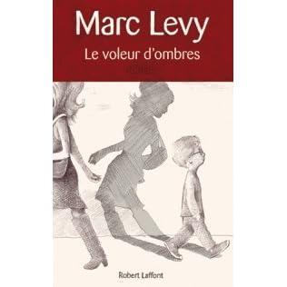 Le Voleur D Ombres By Marc Levy